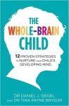 The Whole-Brain Child by Daniel J Siegel