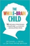 The Whole-Brain Child by Daniel J Siegel